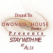 Play & Download Stay With Me (feat. Alix) by Dougie | Napster