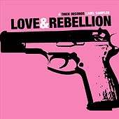 Play & Download Thick Records: Love & Rebellion by Various Artists | Napster