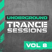 Play & Download Underground Trance Sessions Vol. 8 - EP by Various Artists | Napster