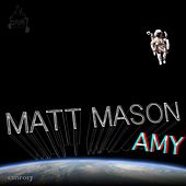 Play & Download Amy by Matt Mason | Napster