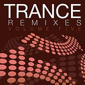 Play & Download Trance Remixes - Volume Five - EP by Various Artists | Napster