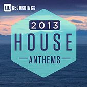 2013 House Anthems - EP by Various Artists