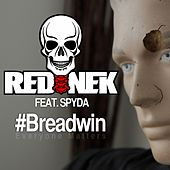 Play & Download Breadwin (feat. Spyda) by Rednek | Napster