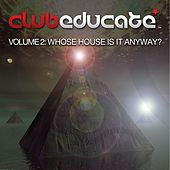 Play & Download Volume 2 - Whose House Is It Anyway? - EP by Various Artists | Napster
