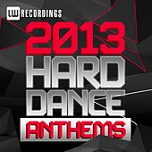 2013 Hard Dance Anthems - EP by Various Artists