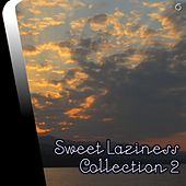 Play & Download Sweet Laziness Collection 2 - EP by Various Artists | Napster
