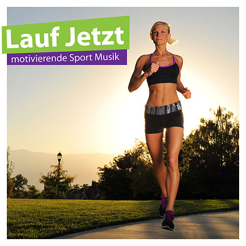 Play & Download Lauf Jetzt - Motivierende Sport Musik by Various Artists | Napster
