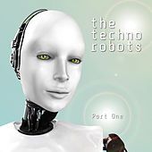 Play & Download The Techno Robots, Pt. 1 by Various Artists | Napster