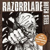 Play & Download Dutch Steel (The Best of Razorblade 2001-2009) by Razorblade | Napster