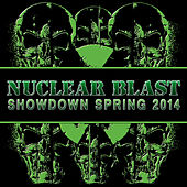 Play & Download Nuclear Blast Showdown Spring 2014 by Various Artists | Napster