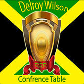 Play & Download Confrence Table by Delroy Wilson | Napster