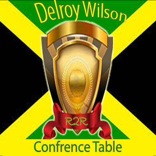 Confrence Table by Delroy Wilson