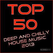 Play & Download Top 50 Deep and Chilly House Music 2013 by Various Artists | Napster