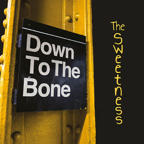 The Sweetness by Down to the Bone