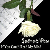Play & Download Sentimental Piano: If You Could Read My Mind by The O'Neill Brothers Group | Napster