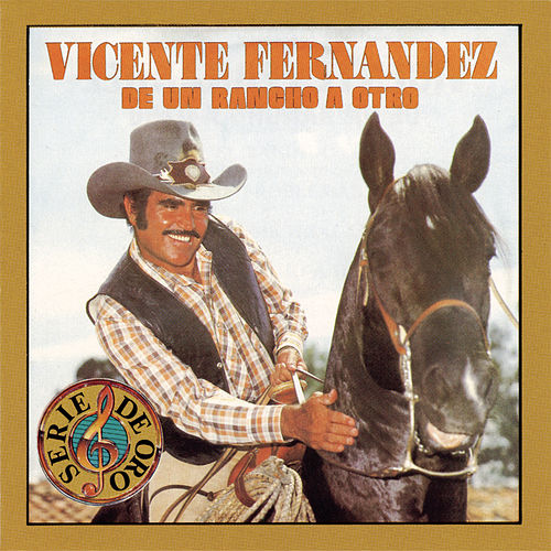 Play & Download De Un Rancho A Otro by Vicente Fernández | Napster