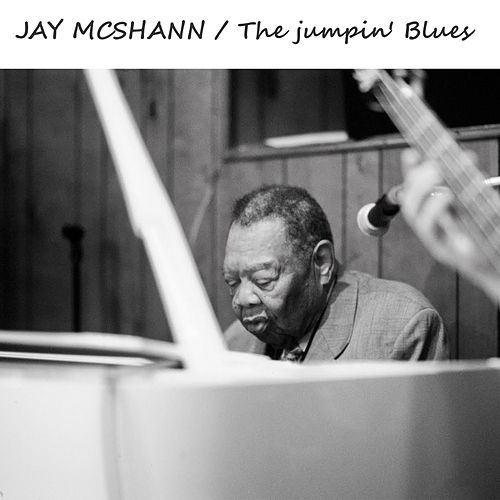 Play & Download The Jumpin' Blues by Jay McShann | Napster