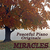 Play & Download Peaceful Piano Originals: Miracles by The O'Neill Brothers Group | Napster