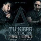 Tu Kiere Ser Tiguere - Single by Sensato