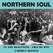 Northern Soul in the Beginning Vol. 1 von Various Artists