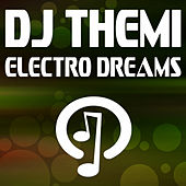 Play & Download Electro Dreams by DJ Themi | Napster