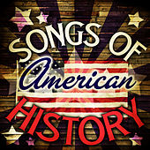 Songs of American History by Various Artists