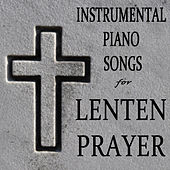 Play & Download Instrumental Piano Songs for Lenten Prayer by The O'Neill Brothers Group | Napster