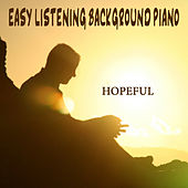 Play & Download Easy Listening Background Piano: Hopeful by The O'Neill Brothers Group | Napster