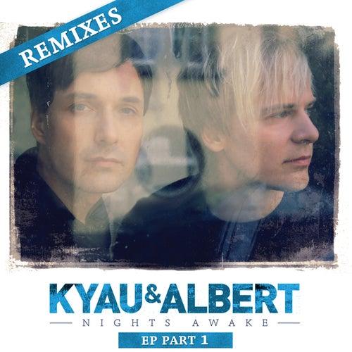 Play & Download Nights Awake Remixes, Pt. 1 by Kyau & Albert | Napster