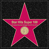 Play & Download Star Hits Super 100 – Die besten Discofox Schlager Hits 2013 bis 2014 by Various Artists | Napster