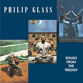 Play & Download Songs from the Trilogy by Philip Glass | Napster