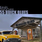 Play & Download 55 Buick Blues by Kevin Duggan | Napster