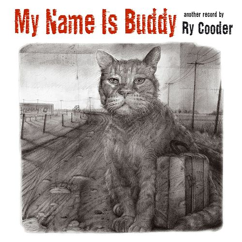 Play & Download My Name is Buddy by Ry Cooder | Napster