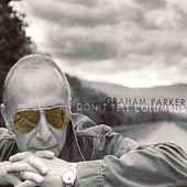 Don't Tell Columbus by Graham Parker