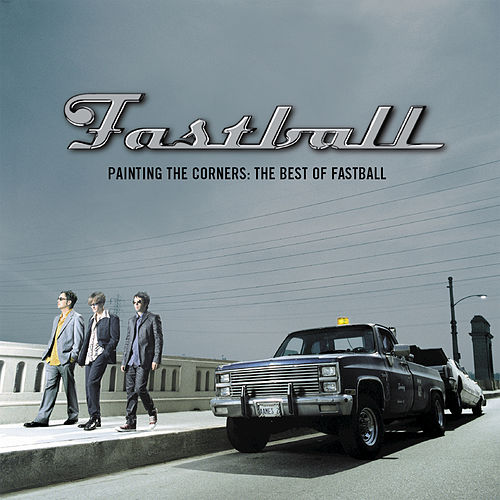 Painting The Corners: Best Of Fastball by Fastball
