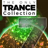 Play & Download The Only Trance Collection 07 - EP by Various Artists | Napster