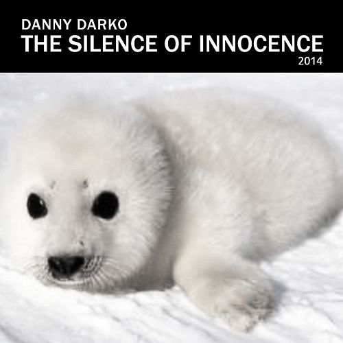 Play & Download The Silence of Innocence 2014 by Danny Darko | Napster