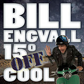 15 Degrees Off Cool by Bill Engvall