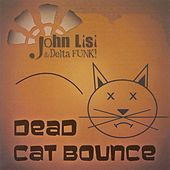 Play & Download Dead Cat Bounce by John Lisi | Napster