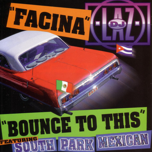 Facina / Bounce to This by DJ Laz