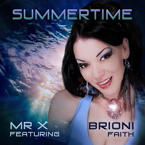 Play & Download Summertime (feat. Brioni Faith) by Mr X | Napster
