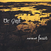 Play & Download Recent Fossils by Ut Gret | Napster