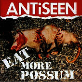 Play & Download Eat More Possum by Anti-Seen | Napster