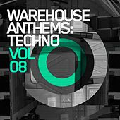Play & Download Warehouse Anthems: Techno Vol. 8 - EP by Various Artists | Napster
