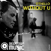 Play & Download Without U by Othello | Napster