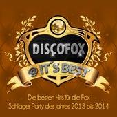 Play & Download Discofox @ It's Best – Die besten Hits für die Fox Schlager Party des Jahres 2013 bis 2014 by Various Artists | Napster