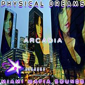 Arcadia by Physical Dreams