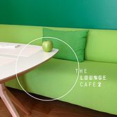 The Lounge Cafe 2 by Various Artists