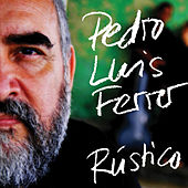 Play & Download Rústico by Pedro Luis Ferrer | Napster
