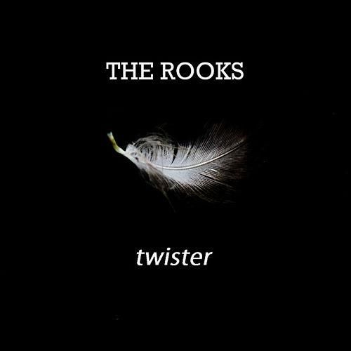 Twister - Single by The Rooks